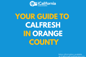 """Apply for and Renew CalFresh in Orange County"""