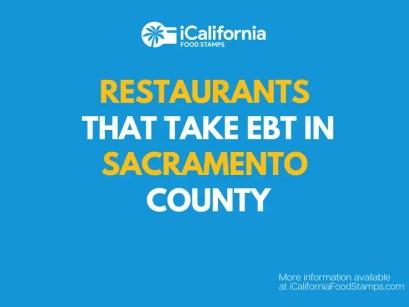 """Restaurants that Accept EBT in Sacramento County"""