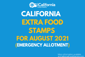 """""""Extra Food Stamps for California - August 2021"""""""