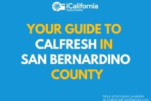 """Apply for and Renew CalFresh in San Bernardino"""