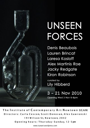 Denis Beaubois, Lauren Brincat, Laresa Kosloff, Alex Martinis Rae, Jacky Redgate and Kiron Robinson - Unseen Forces - Curated by Lily Hibberd