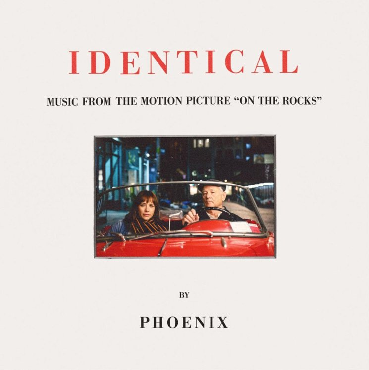 """Identical"" is the new song from the indie ban Phoenix, written for Sophia Coppola's new film ON THE ROCKS (2020)"