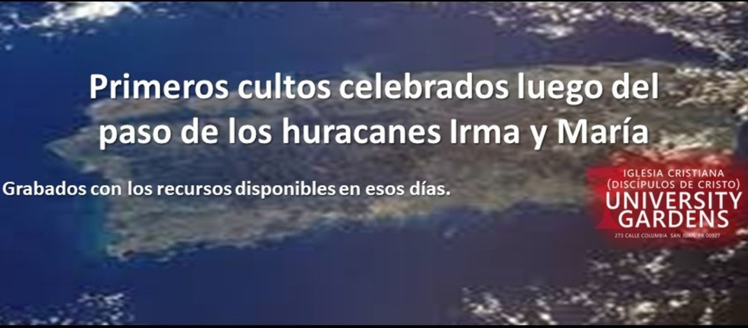 Primeros Cultos Celebrados Pasados los Huracanes Irma Y María