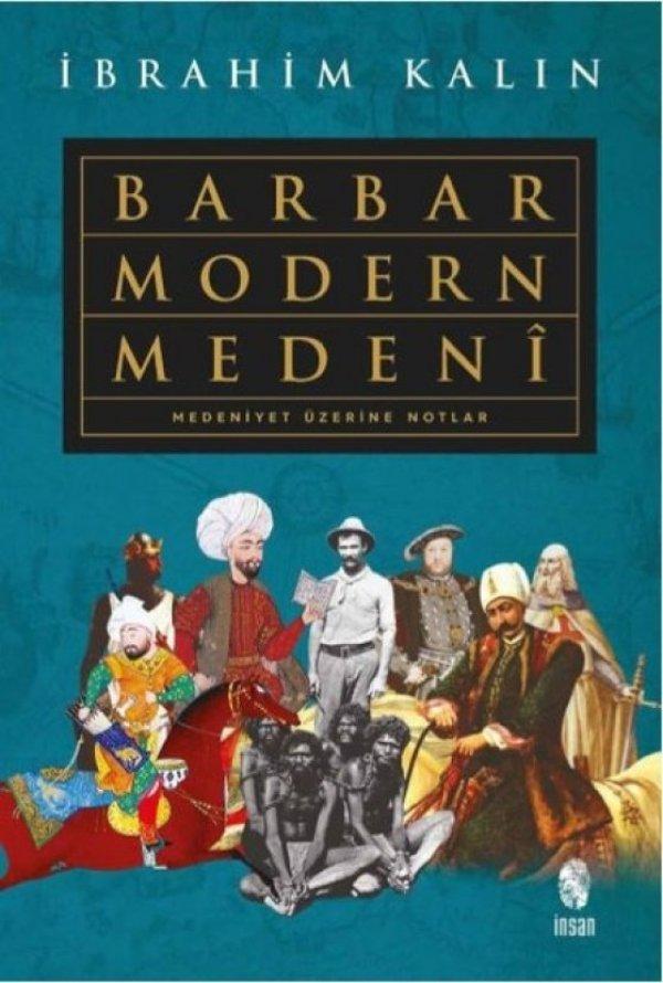 İbrahim Kalın'dan yeni kitap: Barbar, Modern, Medeni