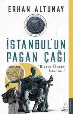 Erhan Altunay, İstanbul'un Pagan Çağı'nı anlatıyor