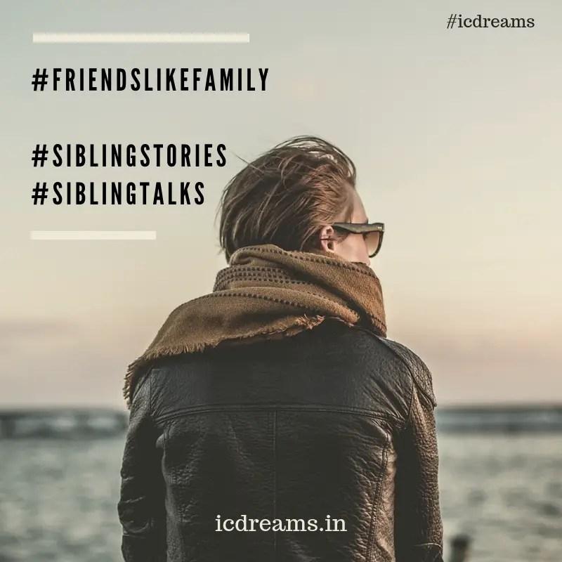 Friends Like Family #SiblingStories #SiblingTalk #FriendsLikeFamily