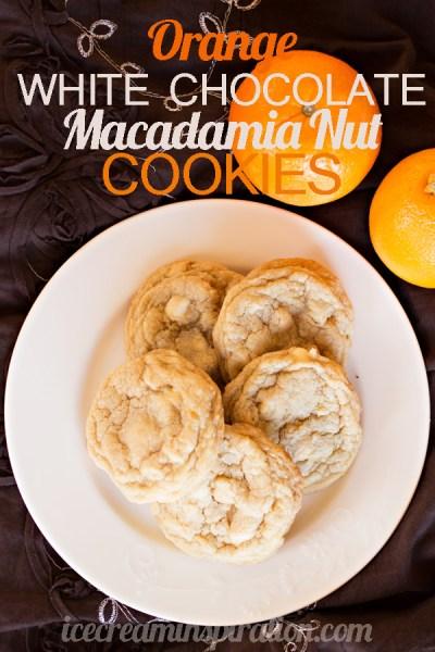 Orange White Chocolate Macadamia Nut Cookies by Ice Cream Inspiration