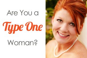 Are You a Type One Woman?