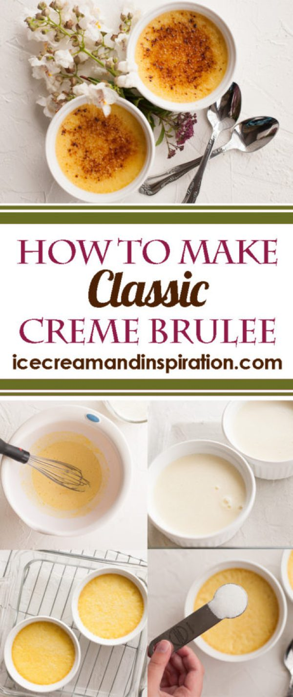 Follow the step-by-step tutorial for making Classic Creme Brulee. The ultimate impressive dessert of smooth vanilla custard topped with crackling caramelized sugar.