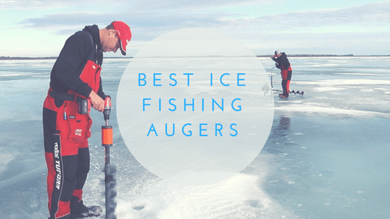 Best Ice Auger | What is the best ice fishing auger for you?
