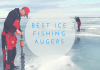 Best Ice Fishing Auger / Best Ice Auger