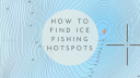 6 Easy Steps To Find Ice Fishing Hot Spots – Ice Fishing Tips