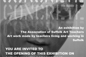 CONCRETE Exhibition by The Association of Suffolk Art Teachers