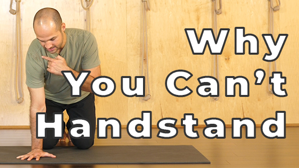 Three Reasons Why You Cant Handstand