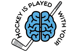 Hockey is played with your brain