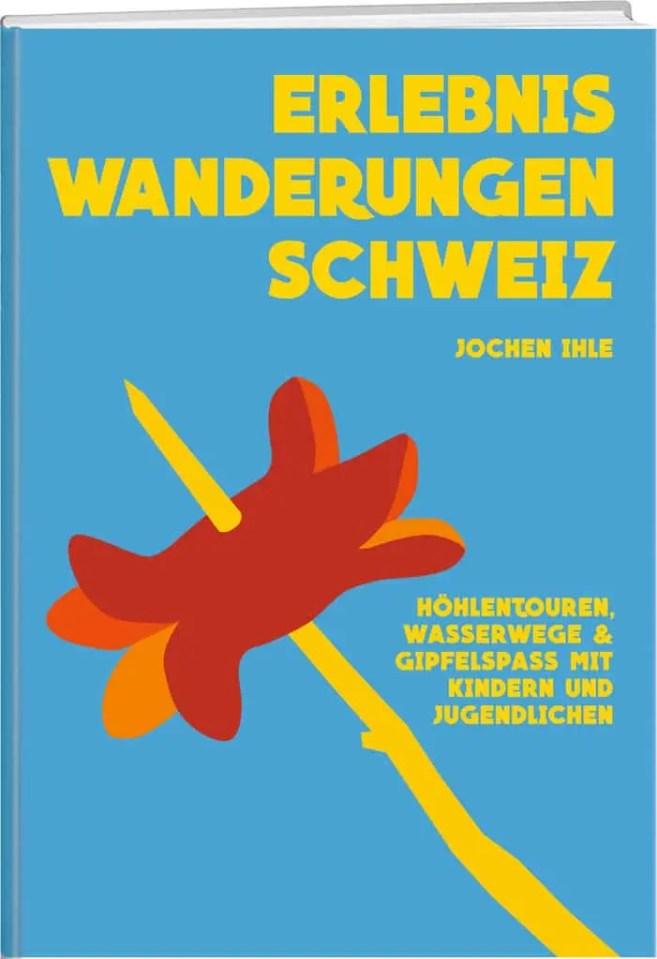 … aus dem Buch: Erlebniswanderungen Schweiz
