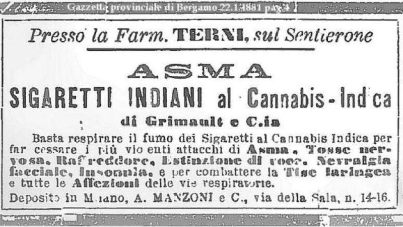 Anúncio de jornal italiano, em 1881, propagandeia efeitos benéficos de cigarros com cannabis da Índia: detém ataques de asma, resfriados, perda de voz, dor facial, insônia e outros
