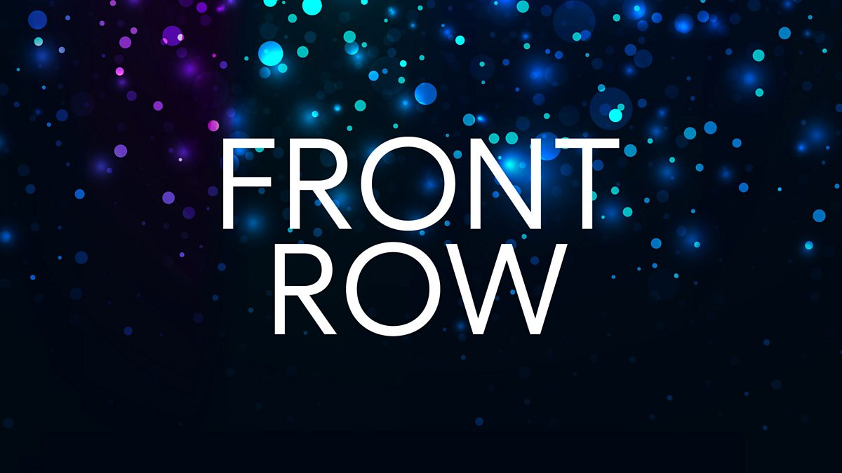 BBC Radio 4 - Front Row - Available now