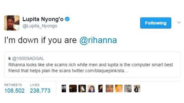 Lupita Nyong'o tweeted 'I'm down if you are Rihanna'