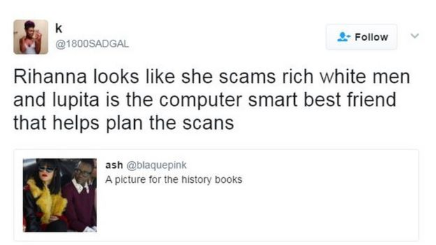 Tweet saying: 'Rihanna looks like she scams rich white men and Lupita is the computer smart best friend that helps plans the scams'