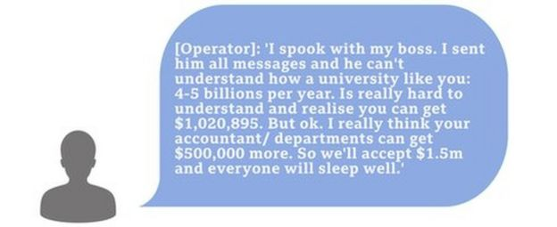 Hacker text saying 'I spook with my boss. I sent him all messages and he can't understand how a university like you: 4-5 billions per year. Is really hard to understand and realise you can get $1,020,895. But ok. I really think your accountant/ departments can get $500,000 more. So we'll accept $1.5m and everyone will sleep well.'