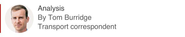 Analysis box by Tom Burridge, transport correspondent