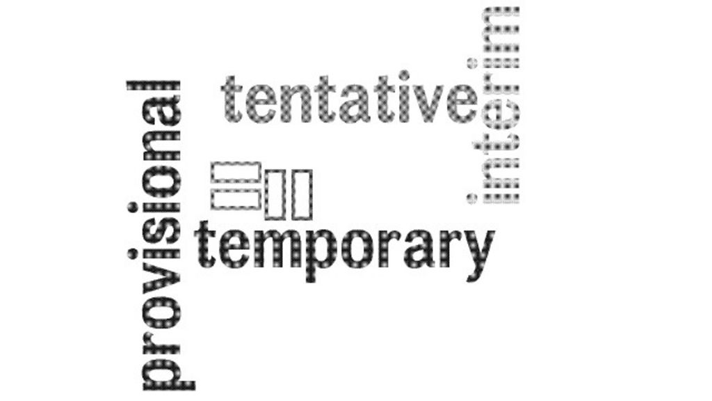 "Temporary, tentative, provisional and interim ""临时""的多种说法"