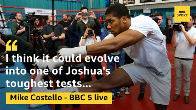 I think this could evolve into one of Joshua's toughest tests, Mike Costello