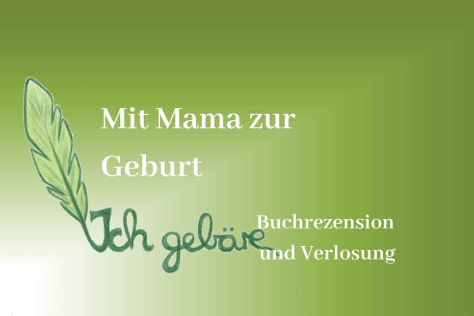 Buchrezension Mit Mama zur Geburt
