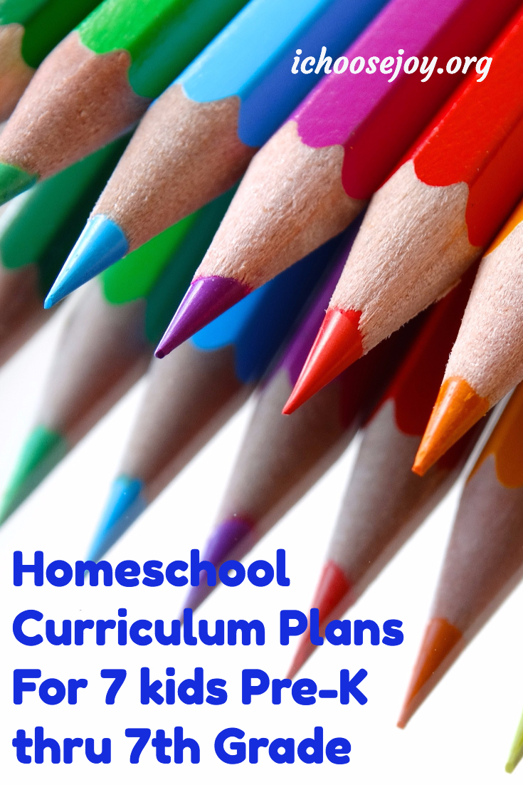 Homeschool Curriculum Plans 7 kids Pre-K thru 7th grade
