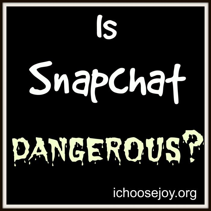 Is Snapchat Dangerous