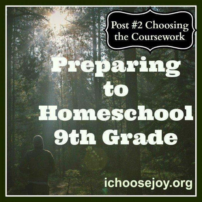 Preparing to Homeschool 9th Grade- Choosing the Coursework