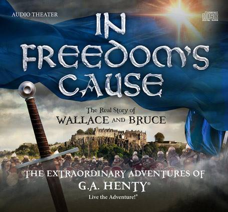 In Freedom's Cause- The Real Story of Wallace and Bruce audio book