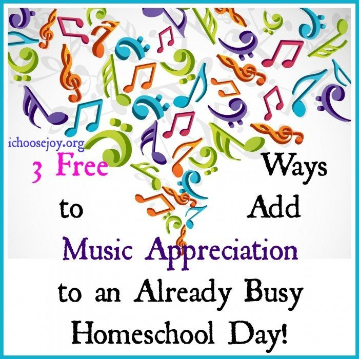 3 Free Ways to Add Music Appreciation to an Already Busy Homeschool Day