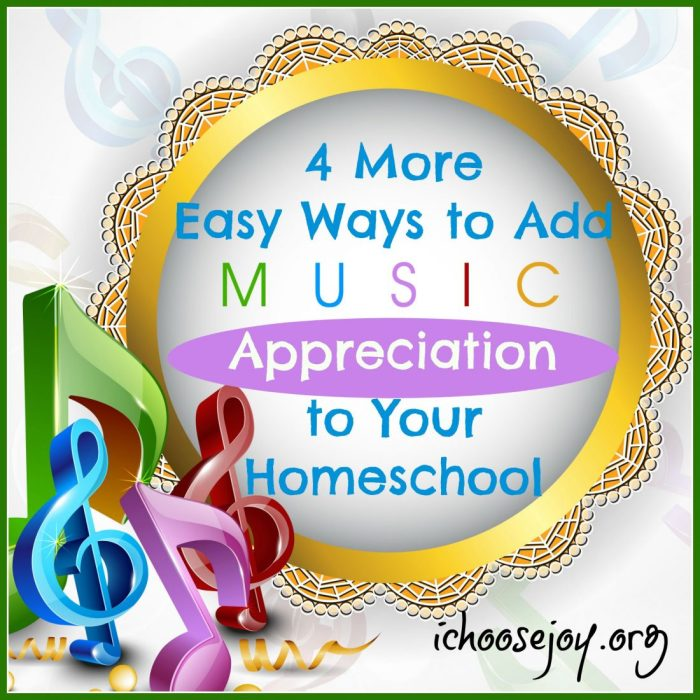 4 More Easy Ways to Add Music Appreciation to Your Homeschool