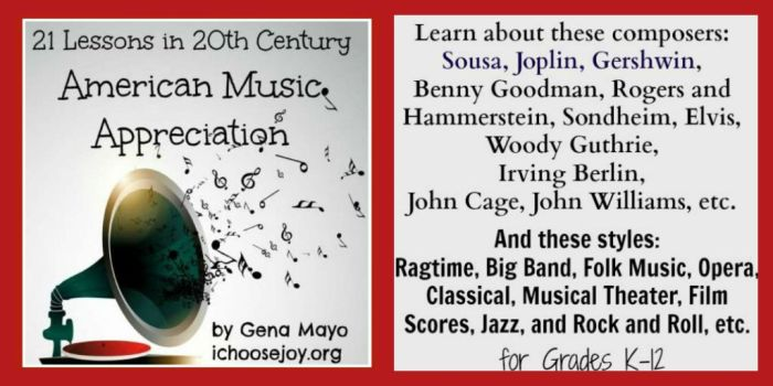 21 Lessons in 20th Century American Music Appreciation. #musiceducation #musiclessonsforkids #musicinourhomeschool #ichoosejoyblog
