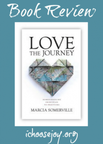 Love the Journey: Homeschooling Principles to Practices book review