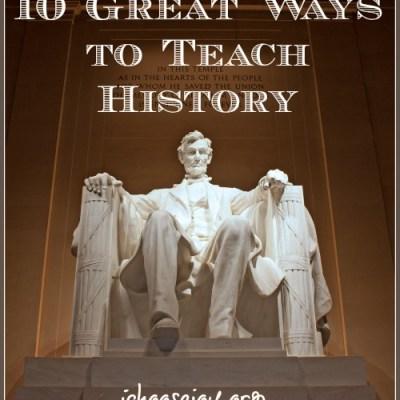 Ten Great Ways to Teach History