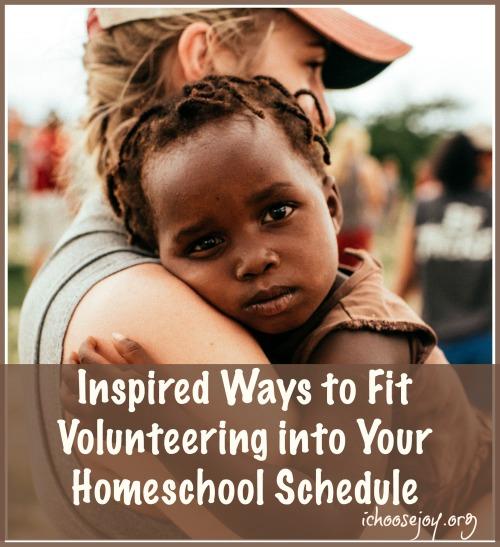 Inspired Ways to Fit Volunteering into Your Homeschool Schedule