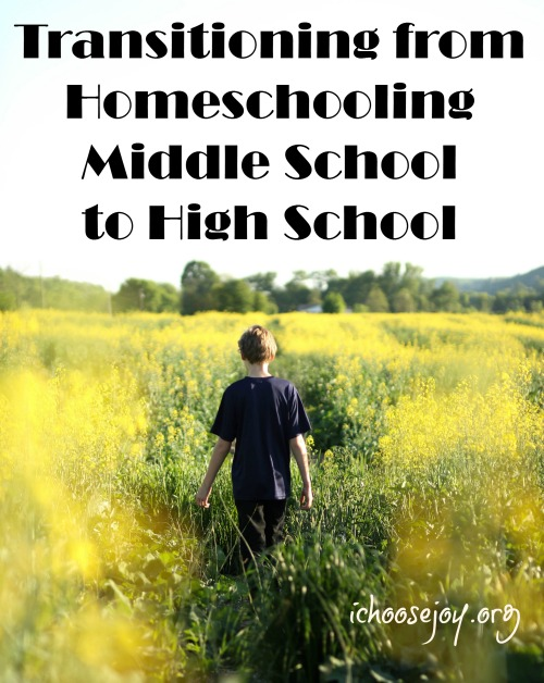 Transitioning from Homeschooling Middle School to High School #homeschool #homeschoolinghighschool #homeschoolcurriculum #ichoosejoyblog