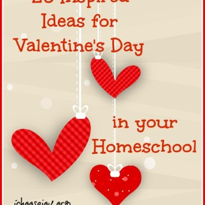 25 Inspired Ideas for Valentine's Day in Your Homeschool