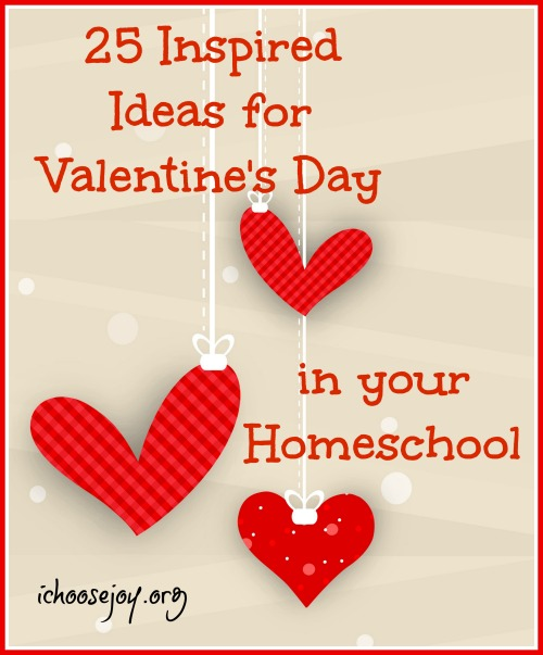 You will love these fun and varied ideas for Valentine's Day in your homeschool. #valentinesday #homeschool #valentinesactivities #ichoosejoyblog