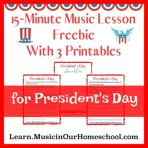 15-Minute Music Lesson Freebie with 3 Printables for President's Day. Great music lesson! #musiclessonsforkids #presidentsday #musiceducation #musicinourhomeschool