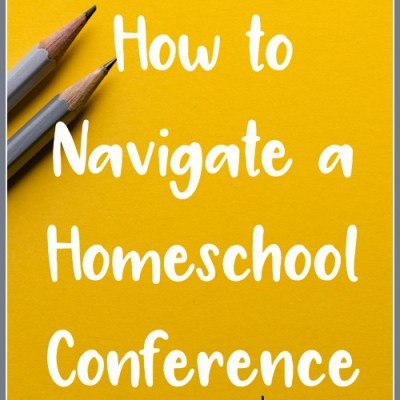 How to Navigate a Homeschool Conference