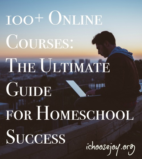 100+ Online Courses for Homeschoolers: The Ultimate Guide for Homeschool Success