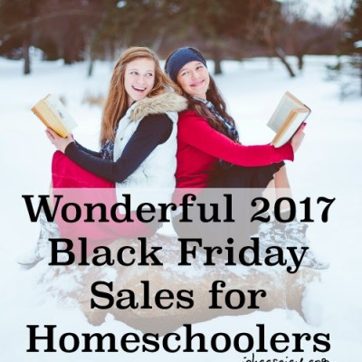 Wonderful 2017 Black Friday Sales for Homeschoolers