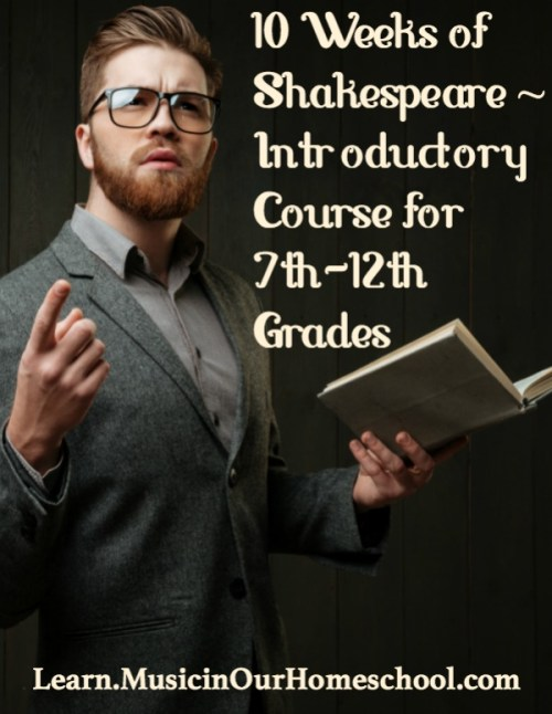 10 Weeks of Shakespeare Introductory Course for 7th-12th Grades, online course