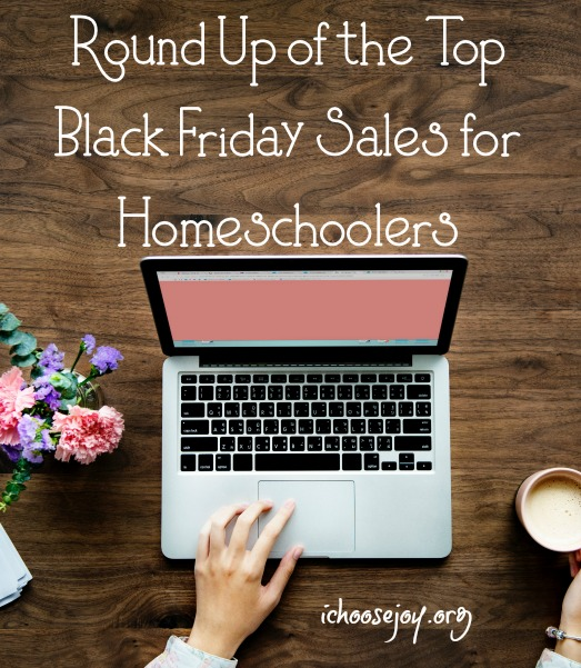 Top Black Friday Sales for Homeschoolers #ichoosejoyblog #homeschool #homeschoolcurriculum