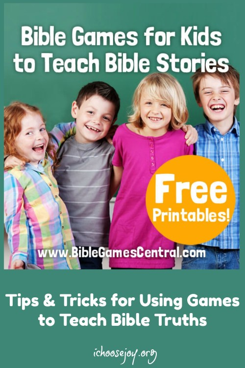 Tips & Tricks for Using Games to Teach Bible Truths #bible #biblegames #bibleforkids #ichoosejoyblog
