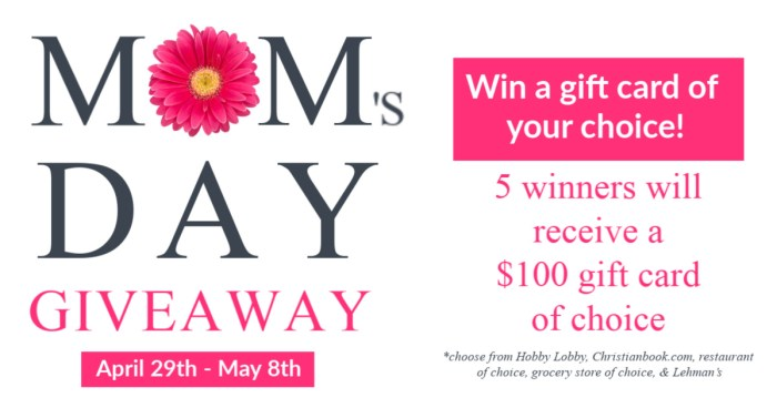 Mother's Day Giveaway to win one of 5 $100 gift cards!